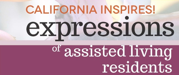 California Inspires! Expressions of Assisted Living Residents