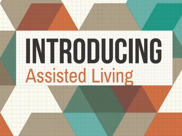 Introducing Assisted Living / CALA News & Views