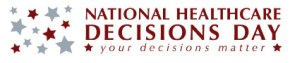 National Healthcare Decision Week Begins April 16th
