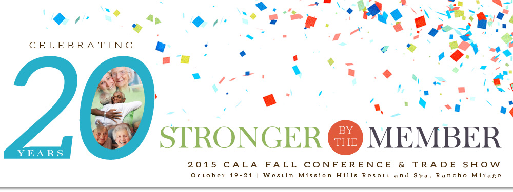 A Preview Of Cala S 2015 Fall Conference Amp Trade Show