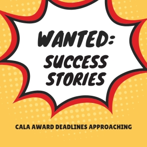 Upcoming Deadlines: We Want Your Success Stories!